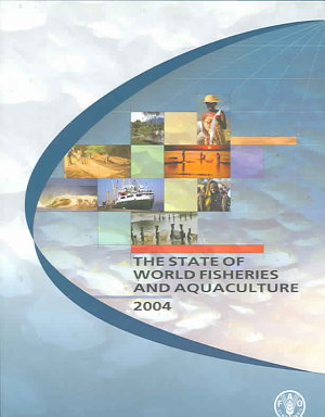 The State of World Fisheries and Aquaculture 2004