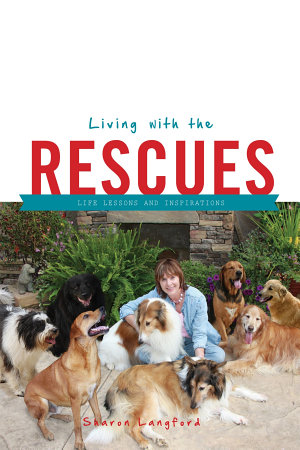 Living with the Rescues  Life Lessons and Inspirations