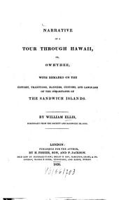Narrative of a Tour Through Hawaii, Or, Owhyhee: With Remarks on the History, Traditions, Manners, Customs, and Language of the Inhabitants of the Sandwich Islands