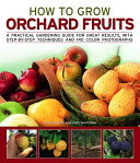 How to Grow Orchard Fruit