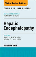 Hepatic Encephalopathy: An Update, An Issue of Clinics in Liver Disease - E-Book