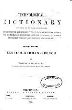 Technologisches Wörterbuch in Deutscher, Französischer und Englischer Sprache ...