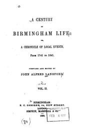 A Century of Birmingham Life: Or, A Chronicle of Local Events, from 1741-1841