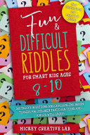 Fun   Difficult Riddles for Smart Kids Ages 8 10 PDF