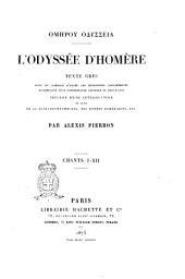 L'Odyssée d'Homère texte grec revu et corrigé d'après les diorthoses alexandrines accompagné d'un commentaire critique et explicatif: Chant 1.-12, Τόμος 1