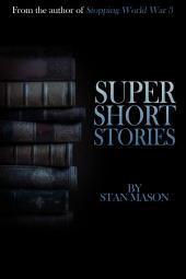Super Short Stories