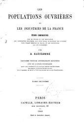 Les populations ouvrières et les industries de la France: études comparatives, Volume2