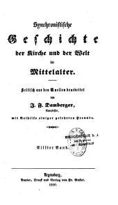 Synchronistische Geschichte der Kirche und der Welt im Mittelalter: Band 11