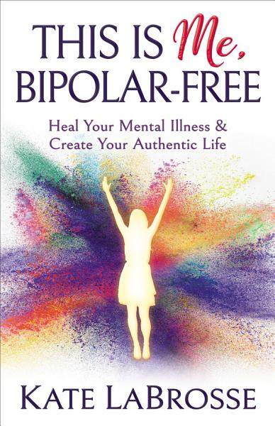 This is Me, Bipolar-Free