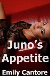 Juno's Appetite: Volume 1