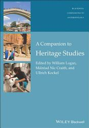 A Companion To Heritage Studies Book PDF