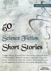 50 Science Fiction Short Stories - SELECTED SHORTS COLLECTION