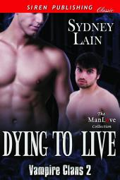 Dying to Live [Vampire Clans 2]