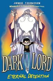 Dark Lord: 3: Eternal Detention: Book 3