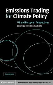 Emissions Trading for Climate Policy: US and European Perspectives