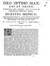 Quaestio medica quodlibetariis disputationibus manè discutienda, in Scholis Medicorum, die decimo-nono mensis novembris, anno ... MDCCXLIX ... An incerta luis venereae, absente medico?