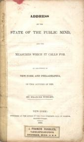 Address on the State of the Public Mind, and the Measures which it Calls for