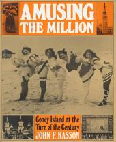 Amusing the Million: Coney Island at the Turn of the Century