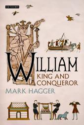 William: King and Conqueror