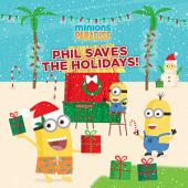 Minions Paradise: Phil Saves the Holidays!
