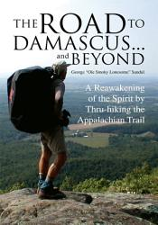 The Road To Damascus And Beyond Book PDF