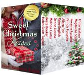 Sweet Christmas Kisses - Fourth Edition: A Boxed Set of 10 Sweet Holiday Romances