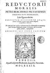 Reductorii moralis: libr. XIV