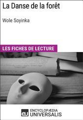 La Danse de la forêt de Wole Soyinka: Les Fiches de lecture d'Universalis