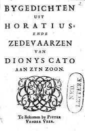 Bijgedichten uit Q. Horatius Flaccus ende zedevaarzen van Dionys Cato aan zijn zoon