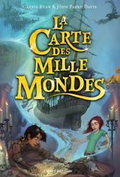 La carte des Mille Mondes: Volume1