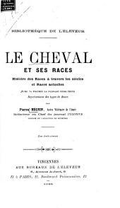 Le cheval et ses races: histoire des races à travers les siècles et races actuelles ...
