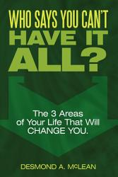 Who Says You Can T Have It All  Book PDF
