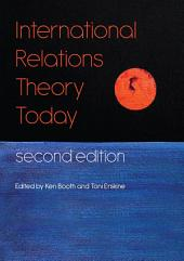 International Relations Theory Today: Edition 2