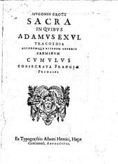 Hugonis Grotii sacra in quibus Adamus Exul tragoedia alliorumque ejusdem generis carminum cumulus consecrata Franciae principi