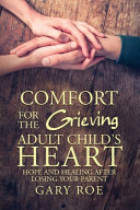 Comfort for the Grieving Adult Child's Heart