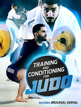 Training and Conditioning for Judo PDF