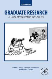 Graduate Research: A Guide for Students in the Sciences, Edition 4