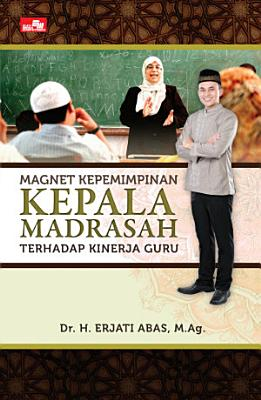 Magnet Kepemimpinan Kepala Madrasah Terhadap Kinerja Guru  Revisi  STO mohon banyak disebar di Lampung PDF