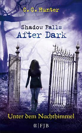 Shadow Falls   After Dark   Unter dem Nachthimmel PDF