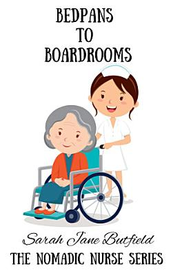Bedpans To Boardrooms PDF
