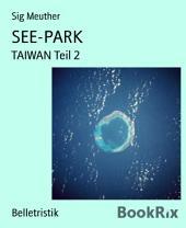 Taiwan: Teil 2: SEE-PARK