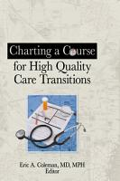 Charting a Course for High Quality Care Transitions PDF