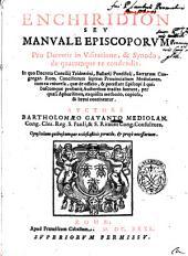 Enchiridion seu Manuale episcoporum pro decretis in visitatione, & Synodo, de quacumque re condendis. ... Auctore Bartholomaeo Gauanto Mediolan. ..