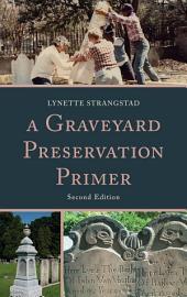 A Graveyard Preservation Primer: Edition 2