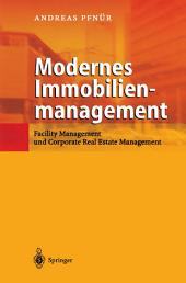 Modernes Immobilienmanagement: Facility Management und corporate Real Estate Management