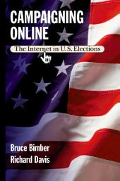 Campaigning Online: The Internet in U.S. Elections