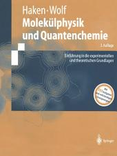 Molekülphysik und Quantenchemie: Einführung in die experimentellen und theoretischen Grundlagen, Ausgabe 3