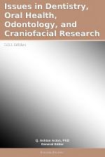 Issues in Dentistry, Oral Health, Odontology, and Craniofacial Research: 2011 Edition
