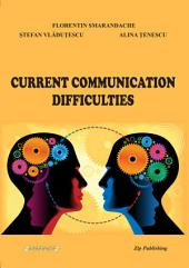 Current Communication Difficulties