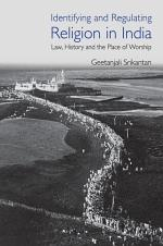 Identifying and Regulating Religion in India: Law, History and the Place of Worship